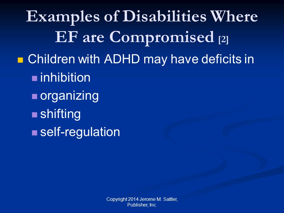 Examples of Disabilities Where EF are Compromised [2]